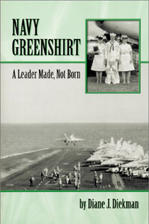 Navy Greenshirt - A Leader Made, Not Born by Diane Diekman