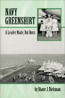 Navy Greenshirt - A Leader Made, Not Born by Diane Diekman